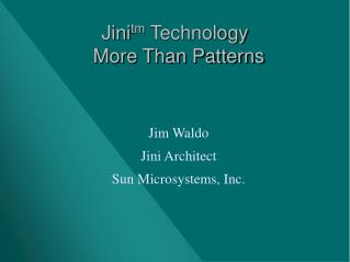 Jini tm  Technology More Than Patterns