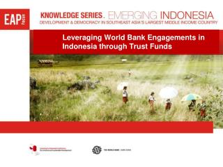 Leveraging World Bank Engagements in Indonesia through Trust Funds