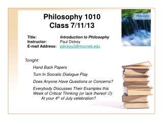 Philosophy 1010 Class 7/11/13