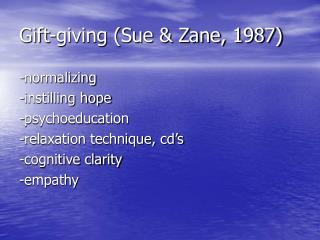 Gift-giving (Sue & Zane, 1987)