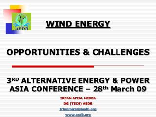 3 RD  ALTERNATIVE ENERGY & POWER ASIA CONFERENCE – 28 th  March 09