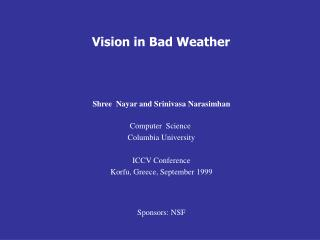 Vision in Bad Weather