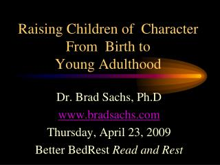 Raising Children of  Character From  Birth to  Young Adulthood