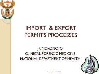 IMPORT  & EXPORT  PERMITS PROCESSES