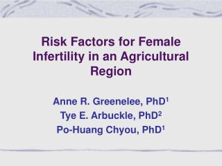 Risk Factors for Female Infertility in an Agricultural Region