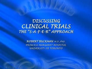 DISCUSSING  CLINICAL TRIALS THE �S-A-F-E-R� APPROACH