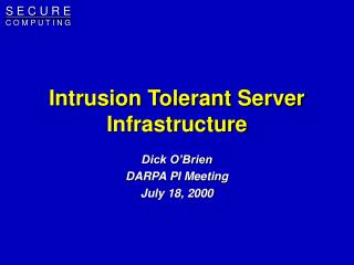Intrusion Tolerant Server Infrastructure