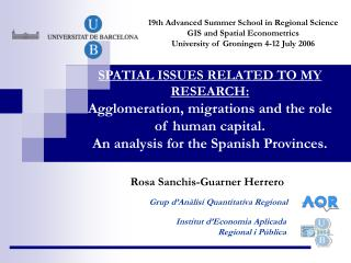 SPATIAL ISSUES RELATED TO MY RESEARCH: Agglomeration, migrations and the role of human capital. An analysis for the Spa
