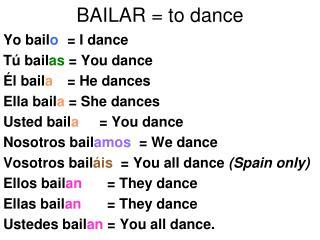 BAILAR = to dance