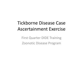 Tickborne Disease Case Ascertainment Exercise