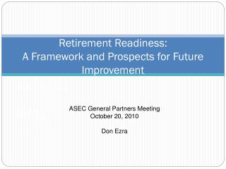Retirement Readiness:  A Framework and Prospects for Future Improvement