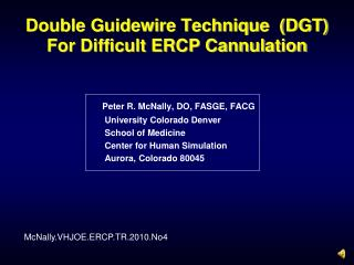 Double Guidewire Technique  (DGT) For Difficult ERCP Cannulation