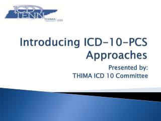 Introducing ICD-10-PCS    Approaches