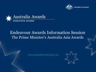 Endeavour Awards Information Session The Prime Minister's Australia Asia Awards