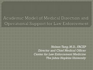 Academic Model of Medical Direction and Operational Support for Law Enforcement