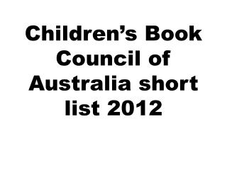 Children's Book Council of Australia short list 2012
