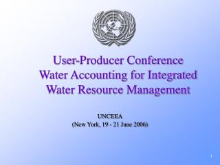 User-Producer Conference Water Accounting for Integrated Water Resource Management