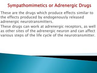 Sympathomimetics  or Adrenergic Drugs