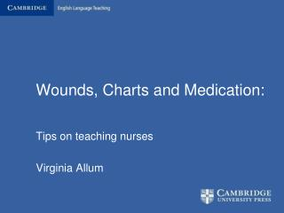 Wounds, Charts and Medication: