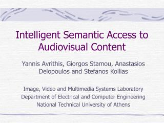 Intelligent Semantic Access to Audiovisual Content