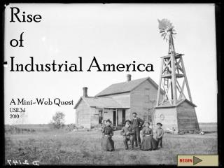 Rise  of Industrial America A Mini-Web Quest USII.3d 2010