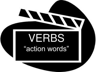 "VERBS ""action words"""