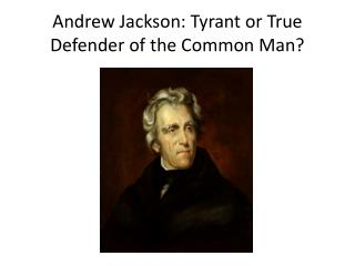 andrew jackson tyrant Find out more about the history of andrew jackson, including videos, interesting articles, pictures, historical features and more get all the facts on historycom.