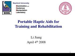 Portable Haptic Aids for  Training and Rehabilitation