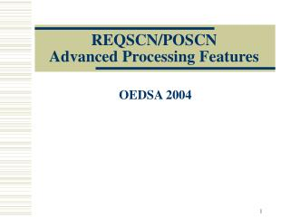 REQSCN/POSCN Advanced Processing Features