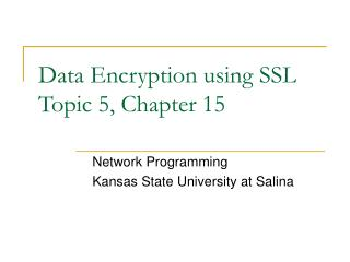 Data Encryption using SSL Topic 5, Chapter 15