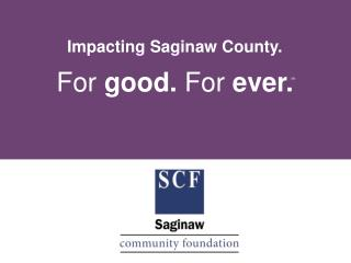 Impacting Saginaw County.