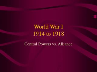 World War I 1914 to 1918