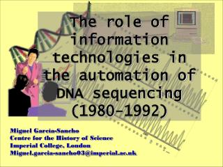 The role of information technologies in the automation of DNA sequencing (1980-1992)