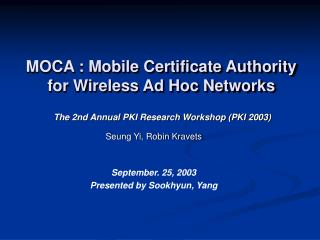 MOCA : Mobile Certificate Authority for Wireless Ad Hoc Networks