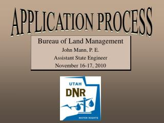 Bureau of Land Management  John Mann, P. E. Assistant State Engineer November 16-17, 2010