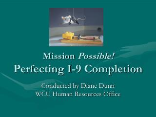 Mission Possible  Perfecting I-9 Completion