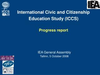 International Civic and Citizenship Education Study (ICCS) Progress report