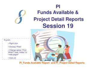 PI  Funds Available &  Project Detail Reports  Session 19