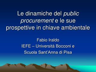 Le dinamiche del  public procurement  e le sue prospettive in chiave ambientale