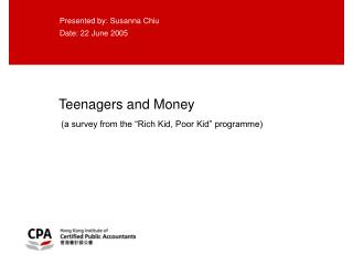 Teenagers and Money  (a survey from the �Rich Kid, Poor Kid� programme)