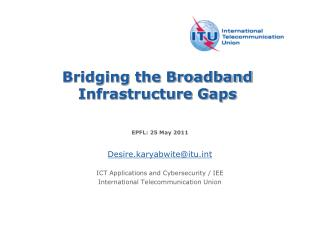 Bridging the Broadband Infrastructure Gaps