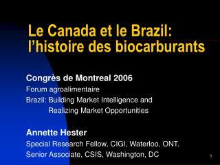 Le Canada et le Brazil: l'histoire des biocarburants