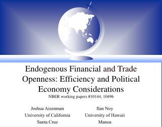 Endogenous Financial  and Trade  Openness: Efficiency and Political Economy Considerations NBER working papers #10144,