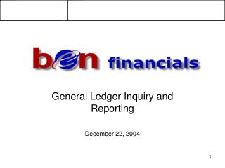 Overview of Upgrade Changes: General Ledger Inquiry and Reporting December 22, 2004