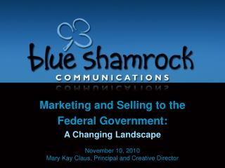 Marketing and Selling to the  Federal Government: A Changing Landscape