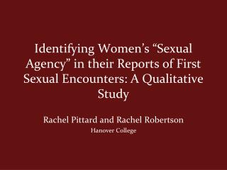 "Identifying Women's ""Sexual Agency"" in their Reports of First Sexual Encounters: A Qualitative Study"