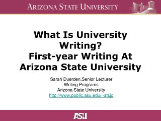 What Is University Writing? First-year Writing At Arizona State University