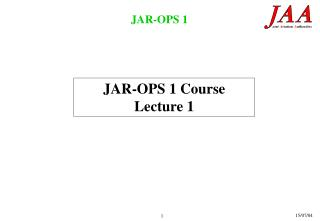 JAR-OPS 1 Course Lecture 1