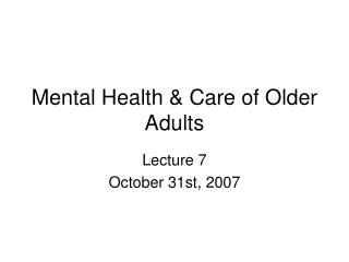 Mental Health & Care of Older Adults