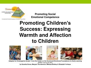 Promoting Social  Emotional Competence Promoting Children's Success: Expressing Warmth and Affection to Children